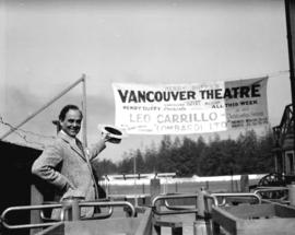 Leo Carrillo [stage personality with banner for] Vancouver theatre