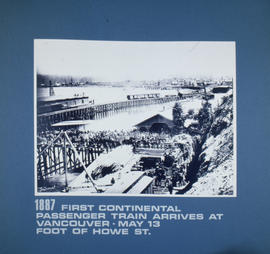 First continental passenger train arrives at Vancouver, May 13 foot of Howe St.