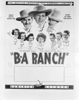 "[Poster for ""B.A. Ranch"" a western radio show presented by B.A. Oil]"