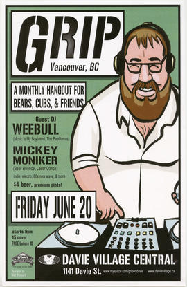Grip : a monthly hangout for bears, cubs and friends : guest DJ Weebull [and] Mickey Monniker : F...
