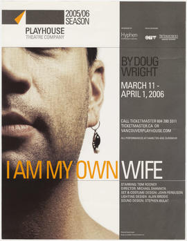 I am my own wife : by Doug Wright : March 11 - April 1, 2006 : Playhouse Theatre Company