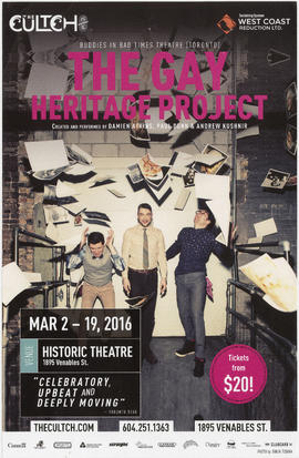 The gay heritage project : created and performed by Damien Atkins, Paul Dunn and Andrew Kushnir :...