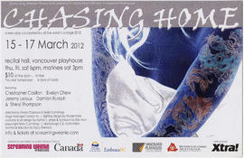 Screaming Weenies Productions presents in association with the Vancouver Playhouse, Chasing Home ...