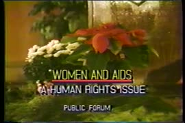 Women and AIDS : A Human Rights Issue : Public Forum [panel]