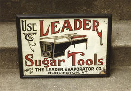 Use leader sugar tools: made by the leader evaporator co. Burlington VT. [photograph of sign]
