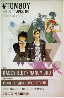 #Tomboy : Saturday, April 4 : DJs Kasey Riot and Nancy Dru : performers Chastity Twist and Emile ...