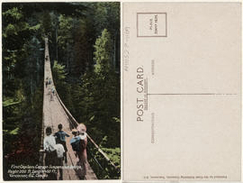 First Capilano Canyon Suspension Bridge, height 200 ft., length 450 ft., Vancouver, B.C. Canada.