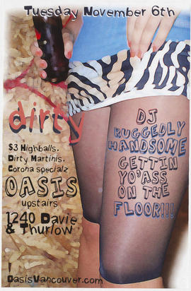 Dirty : Oasis upstairs : Tuesday, November 6th : DJ Ruggedly Handsome