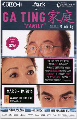"Ga Ting ""family"" : written by Minh Ly : Mar. 8-19, 2016 : The Cultch 15/16"