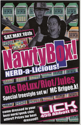 Nawtybox! Nerd-a-licious! : DJs DeLux/Riot/Jules : May 16th : Lick, 455 Abbott St.