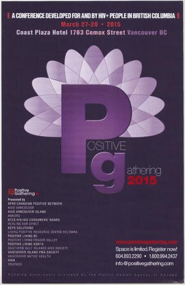 Positive gathering 2015 : a conference developed for and by HIV+ people in British Columbia : Mar...