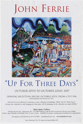"John Ferrie : up for three days"" : October 20th to October 22nd, 2017 : Main Space Gallery"