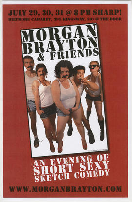 Morgan Brayton and Friends : an evening of short, sexy sketch comedy : July 29, 30, 31 : Biltmore...