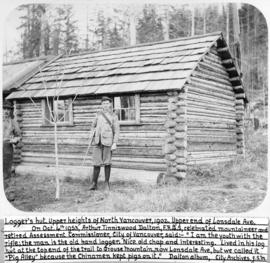 [Arthur Tinniswood Dalton with a logger outside the logger's hut at the upper end of Lonsdale Ave]