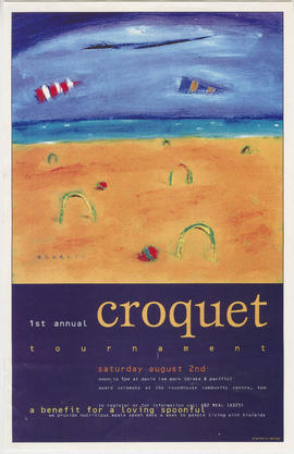 1st annual croquet tournament : Saturday, August 2nd : a benefit for a loving spoonful