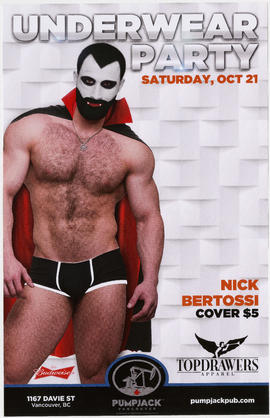 Underwear party : Saturday, Oct. 21 : Nick Bertossi : Topdrawers Apparel : Pumpjack, Vancouver