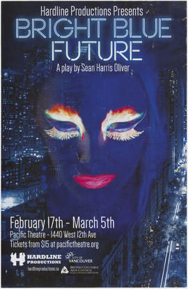 Hardline Productions presents Bright Blue Future : a play by Sean Harris Oliver : February 17th -...