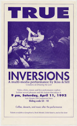 True inversions : a multi-media performance by Kiss & Tell : video, slides, music and live pe...