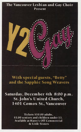 "The Vancouver Lesbian and Gay Choir present Y2Gay with special guests ""Betty"" and the S..."