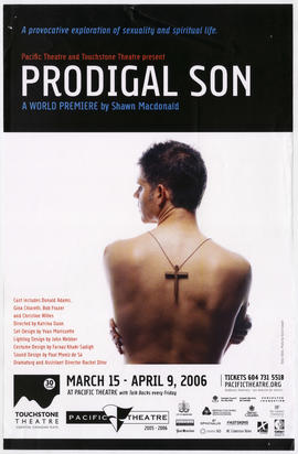 Pacific Theatre and Touchstone Theatre present Prodigal Son : a world premiere by Shawn MacDonald...