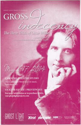 Ghost Light Projects presents Gross Indecency : the three trials of Oscar Wilde : May 8-27, 2014 ...