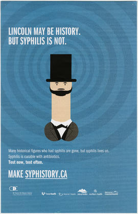 Lincoln may be history but syphilis is not : make syphistory.ca : BC Centre for Disease Control