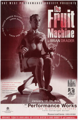 Out West Performance Society presents The Fruit Machine by Brian Drader : directed by Allan Morga...