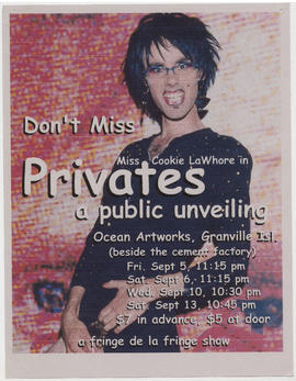 Don't miss Miss Cookie LaWhore in Privates : a public unveiling : Ocean Artworks, Granville Isl[and]