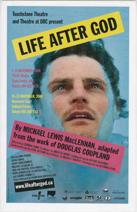 Touchstone Theatre and Theatre at UBC present Life After God by Michael Lewis MacLennan, adapted ...