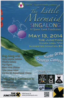 The BC Superfriends present The Little Mermaid singalong : a queer geek fundraiser : May 13, 2014...