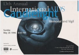 13th annual international AIDS candlelight memorial and vigil : Sunday, May 26, 1996 : Alexandra ...