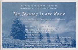 A Vancouver Women's Chorus invites you on a sentimental journey : the journey is our home : ...