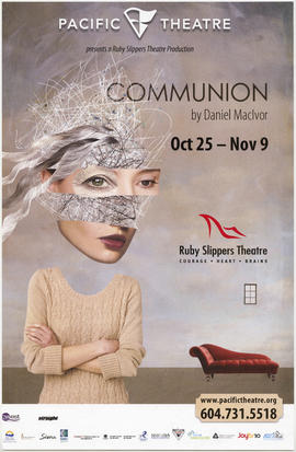 Pacific Theatre presents a Ruby Slippers Theatre production : Communion by Daniel McIvor : Oct. 2...